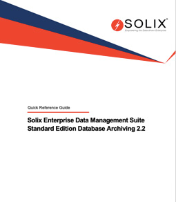 Solix Enterprise Data Management Suite Standard Edition Database Archiving 2.2 Quick Reference Guide