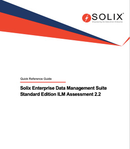 Solix Enterprise Data Management Suite Standard Edition ILM Assessment 2.2 Quick Reference Guide