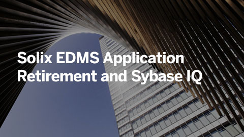Solix EDMS Application Retirement and Sybase IQ