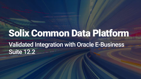 Solix Common Data Platform Validated Integration with Oracle E-Business Suite 12.2