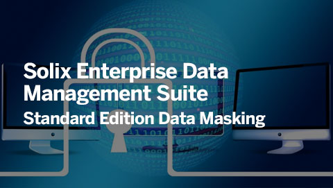 Solix Enterprise Data Management Suite – Standard Edition Data Masking