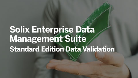 Solix Enterprise Data Management Suite – Standard Edition Data Validation