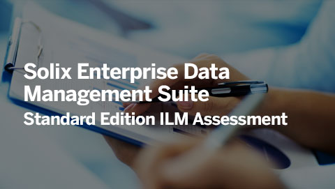 Solix Enterprise Data Management Suite – Standard Edition ILM Assessment