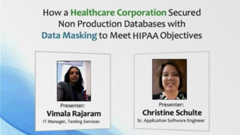 How a Healthcare Corporation Secured Non Production Databases with Data Masking to Meet HIPAA Objectives