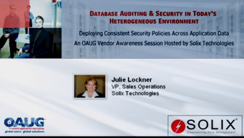 Database Auditing and Security in Today's Heterogeneous Environment – Deploying Consistent Security Policies Across Application Data