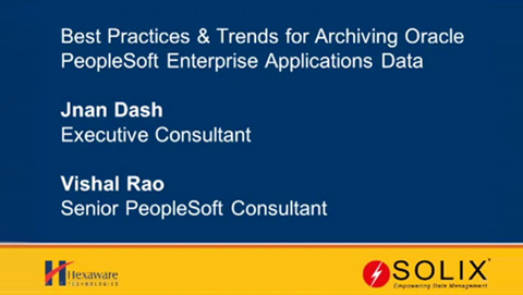 Best Practices & Trends for Archiving Oracle PeopleSoft Enterprise Applications Data