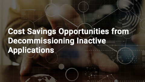 Cost Savings Opportunities from Decommissioning Inactive Applications